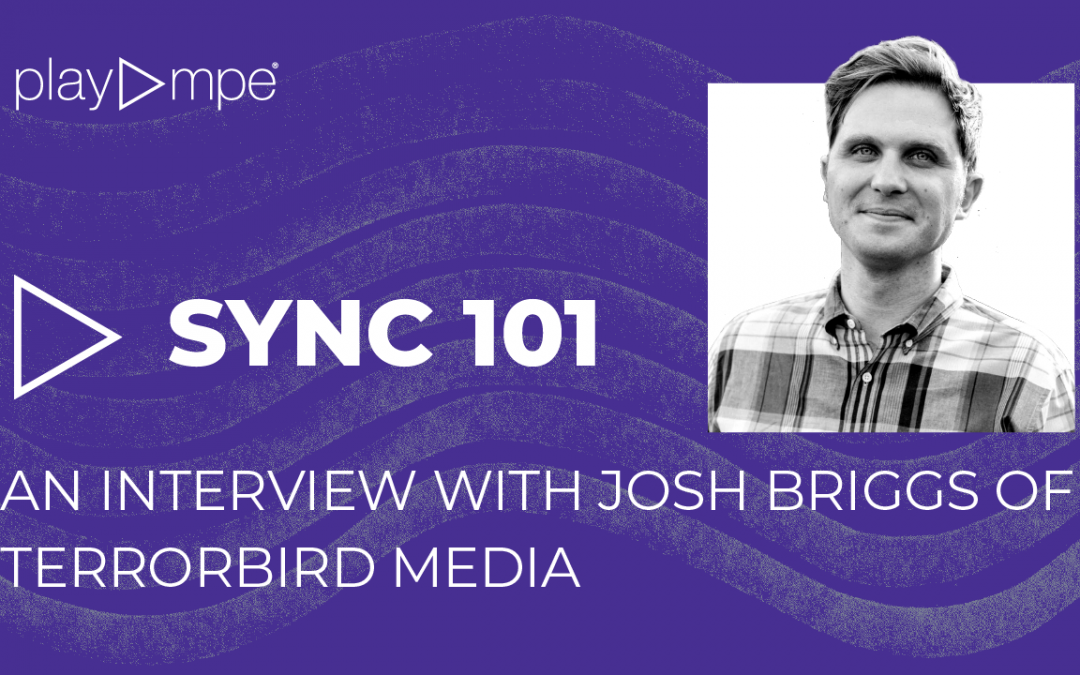 Sync 101: An Interview with Josh Briggs of Terrorbird Media